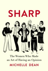 Sharp: The Women Who Made an Art of Having an Opinion Pdf Book