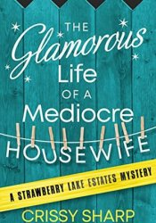 The Glamorous Life of a Mediocre Housewife Pdf Book