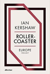 Roller-Coaster: Europe, 1950-2017 Pdf Book