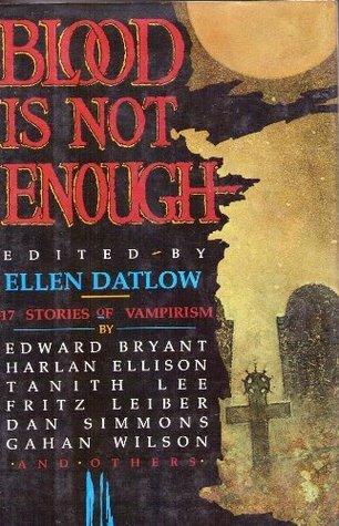 Blood Is Not Enough: 17 Stories of Vampirism