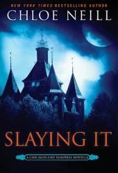 Slaying It (Chicagoland Vampires, #13.5) Book Pdf