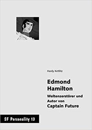 Edmond Hamilton: Weltenzerstörer und Autor von Captain Future (SF Personality #13)
