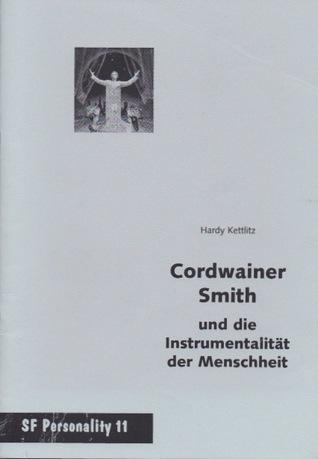 Cordwainer Smith und die Instrumentatlität der Menschheit (SF Personality #11)