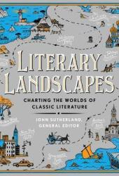 Literary Landscapes: Charting the Worlds of Classic Literature Pdf Book