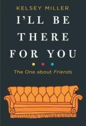 I'll Be There for You: The One about Friends Book Pdf