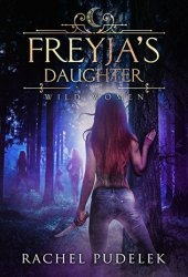 Freyja's Daughter (Wild Women, #1) Pdf Book