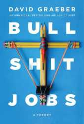 Bullshit Jobs: A Theory Book Pdf