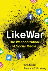 LikeWar: The Weaponization of Social Media Pdf Book