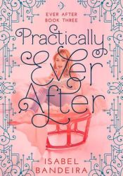 Practically Ever After (Ever After, #3) Pdf Book