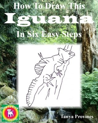 How To Draw This Iguana In Six Easy Steps