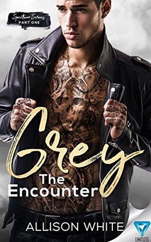 Grey: The Encounter (Spectrum Series Book 1)