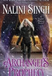 Archangel's Prophecy (Guild Hunter, #11) Book Pdf