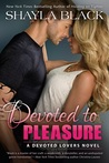 Devoted to Pleasure (Devoted Lovers, #1)
