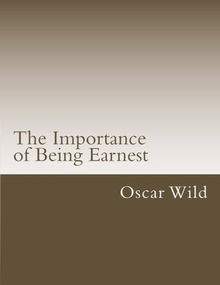 The Importance of Being Earnest (Classical Books)