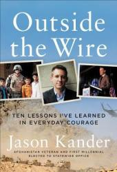 Outside the Wire: Ten Lessons I've Learned in Everyday Courage Pdf Book