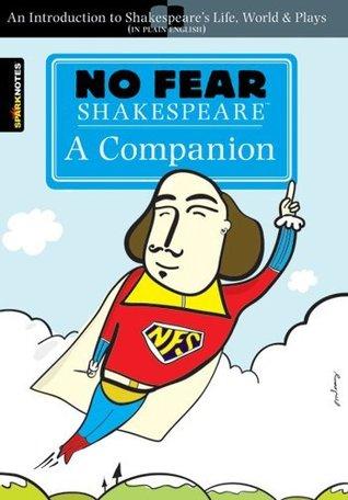 No Fear Shakespeare: A Companion (No Fear Shakespeare)