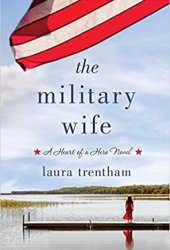The Military Wife (A Heart of a Hero, #1) Pdf Book
