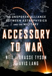 Accessory to War: The Unspoken Alliance Between Astrophysics and the Military Pdf Book