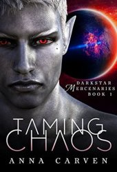 Taming Chaos (Darkstar Mercenaries #1) Book