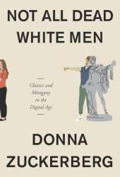 Not All Dead White Men: Classics and Misogyny in the Digital Age Pdf Book