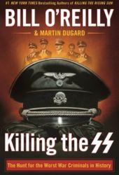 Killing the SS: The Hunt for the Worst War Criminals in History Book Pdf