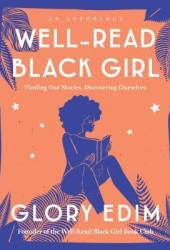 Well-Read Black Girl: Finding Our Stories, Discovering Ourselves Pdf Book