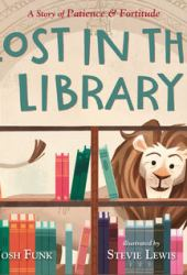 Lost in the Library: A Story of Patience & Fortitude Pdf Book