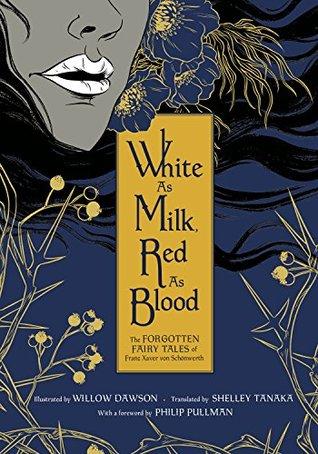 White as Milk, Red as Blood: The Forgotten Fairy Tales of Franz Xaver von Schönwerth