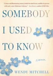 Somebody I Used to Know: A Memoir Pdf Book