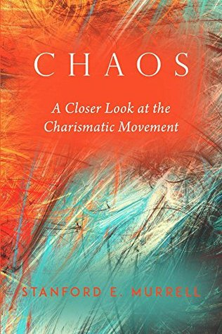 Chaos: A Closer Look at the Charismatic Movement