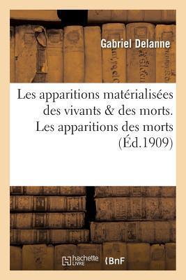 Les Apparitions Mata(c)Rialisa(c)Es Des Vivants & Des Morts. Les Apparitions Des Morts