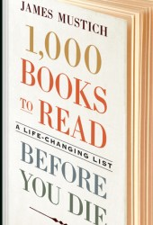1,000 Books to Read Before You Die: A Life-Changing List Pdf Book