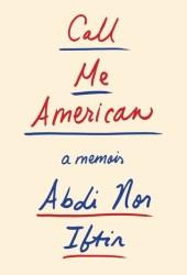 Call Me American: A Memoir Pdf Book