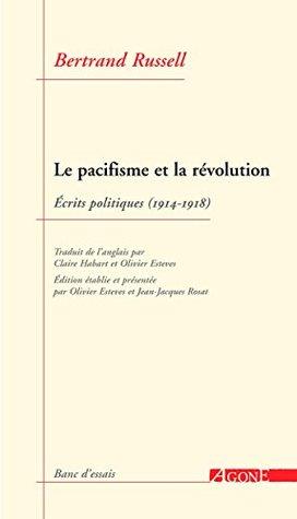 Le Pacifisme et la Révolution: Écrits politiques 1914-1918