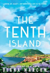 The Tenth Island: Finding Joy, Beauty, and Unexpected Love in the Azores Book Pdf