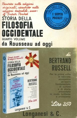Storia della filosofia occidentale vol. IV. Da Rousseau ad oggi