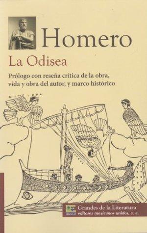 La odisea. Prologo con resena critica de la obra, vida y obra del autor, y marco historico.