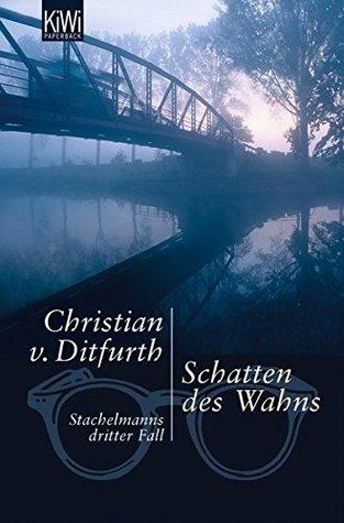Schatten des Wahns: Stachelmanns dritter Fall