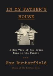 In My Father's House: A New View of How Crime Runs in the Family Pdf Book