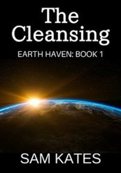 The Cleansing (Earth Haven #1) Pdf Book