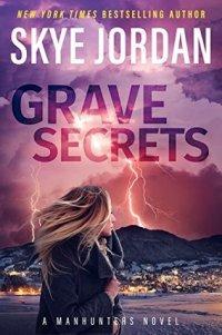 Grave Secrets by Skye Jordan cover
