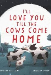 I'll Love You Till the Cows Come Home Pdf Book