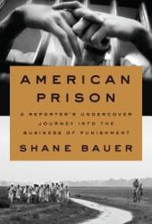 American Prison: A Reporter's Undercover Journey into the Business of Punishment Pdf Book