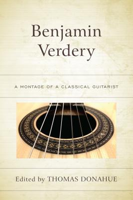 Benjamin Verdery: A Montage of a Classical Guitarist