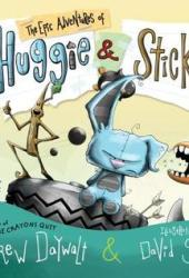The Epic Adventures of Huggie & Stick Pdf Book
