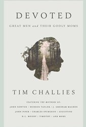Devoted: Great Men and Their Godly Moms Book