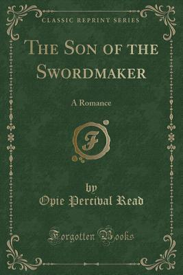 The Son of the Swordmaker: A Romance