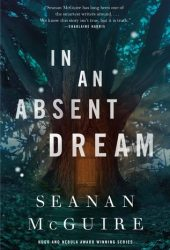 In an Absent Dream (Wayward Children, #4) Book Pdf