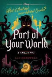 Part of Your World: A Twisted Tale Pdf Book