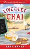 Live and Let Chai (A Seaside Cafe Mystery #1)